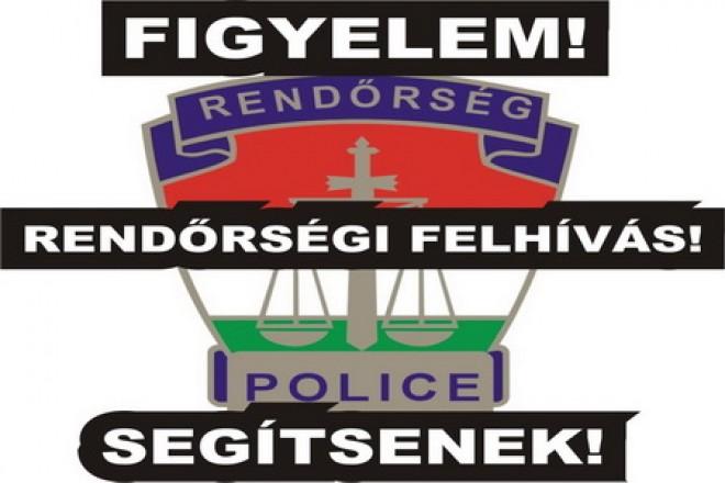 FIGYELEM! A rendőrség segítséget kér - KÉRJÜK OSSZA MEG!